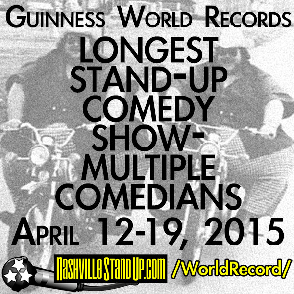 "GUINNESS WORLD RECORDS ""Longest Stand-up Comedy Show - Multiple Comedians"" record breaking show April 12-19, 2015 at The East Room"