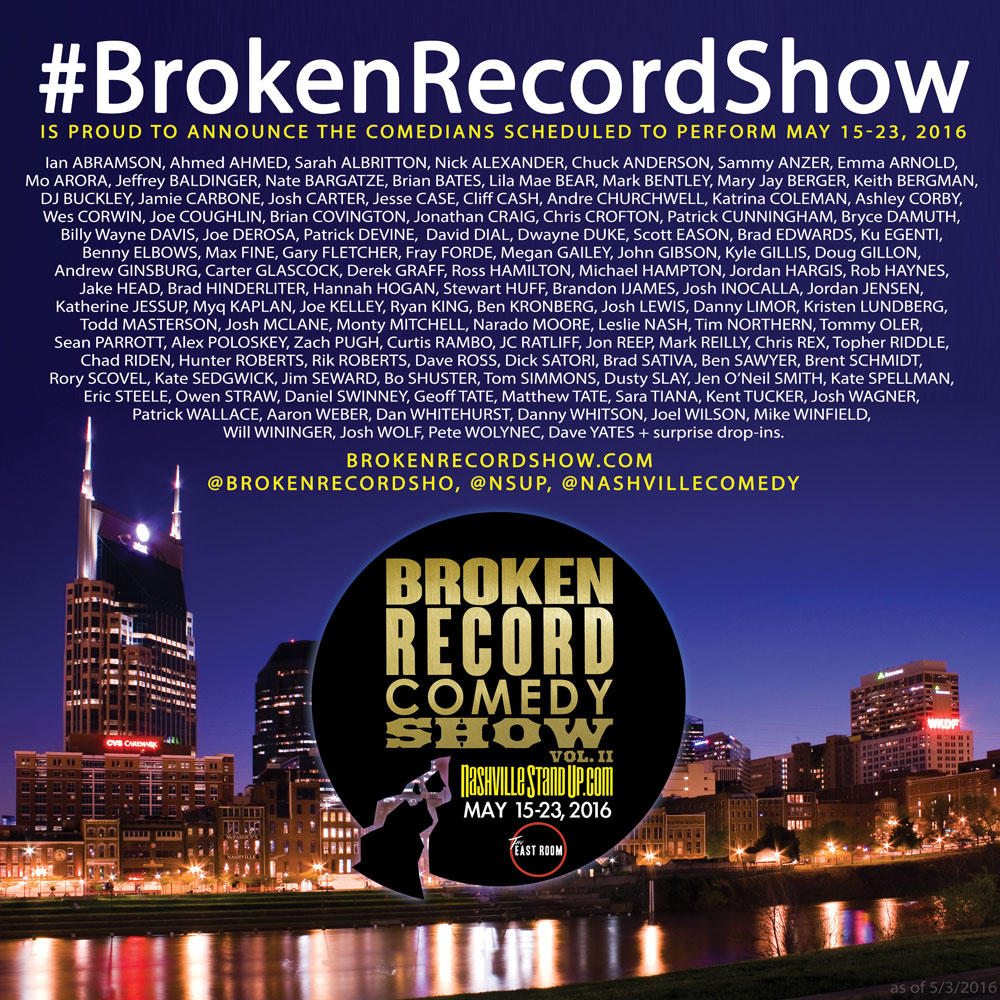 2016 #BrokenRecordShow comedians scheduled to perform May 15-23 at The East Room