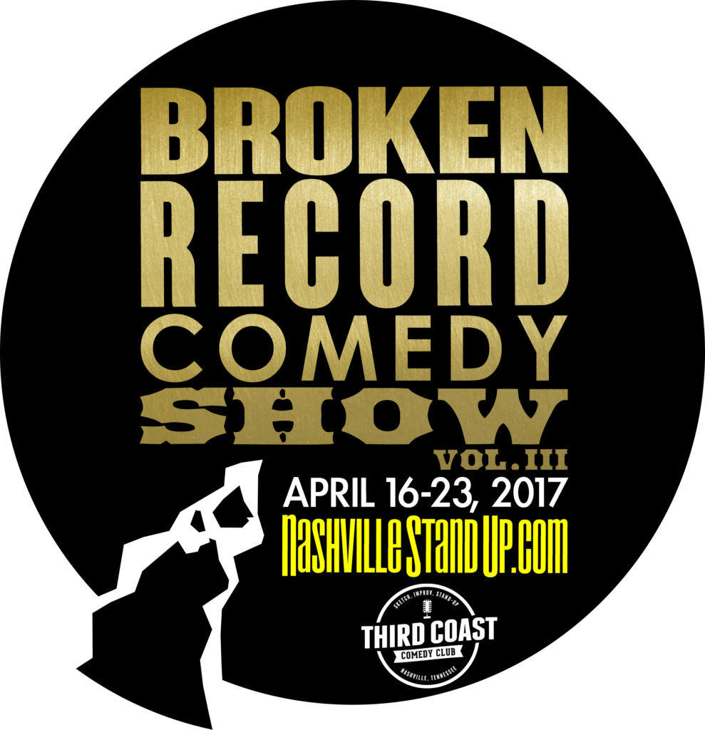 #BrokenRecordShow vol.3 - April 16-23, 2017 at Third Coast Comedy Club