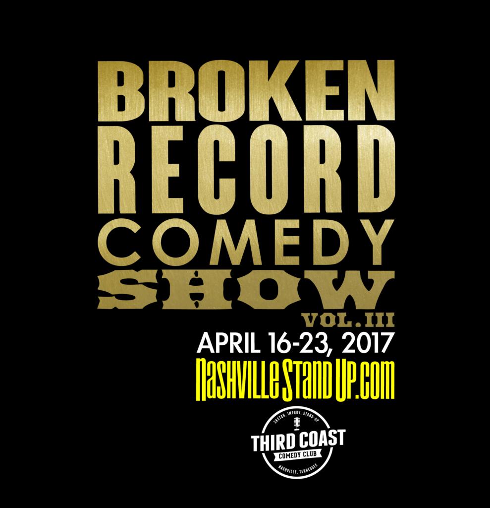 #BrokenRecordShow vol.3 - April 16-23, 2017 at Third Coast Comedy Club
