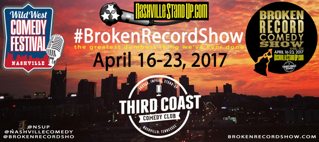 #BrokenRecordShow world record breaking stand-up, sketch and improv comedy April 16-23, 2017 at Third Coast Comedy Club in Nashville, Tennessee